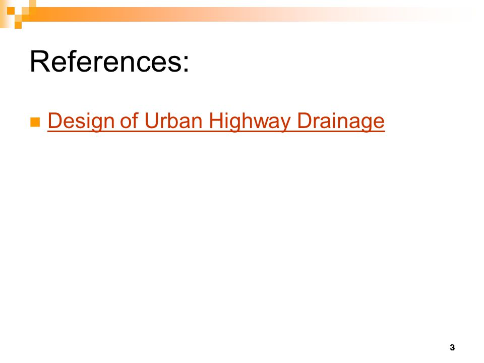 3 References: Design of Urban Highway Drainage