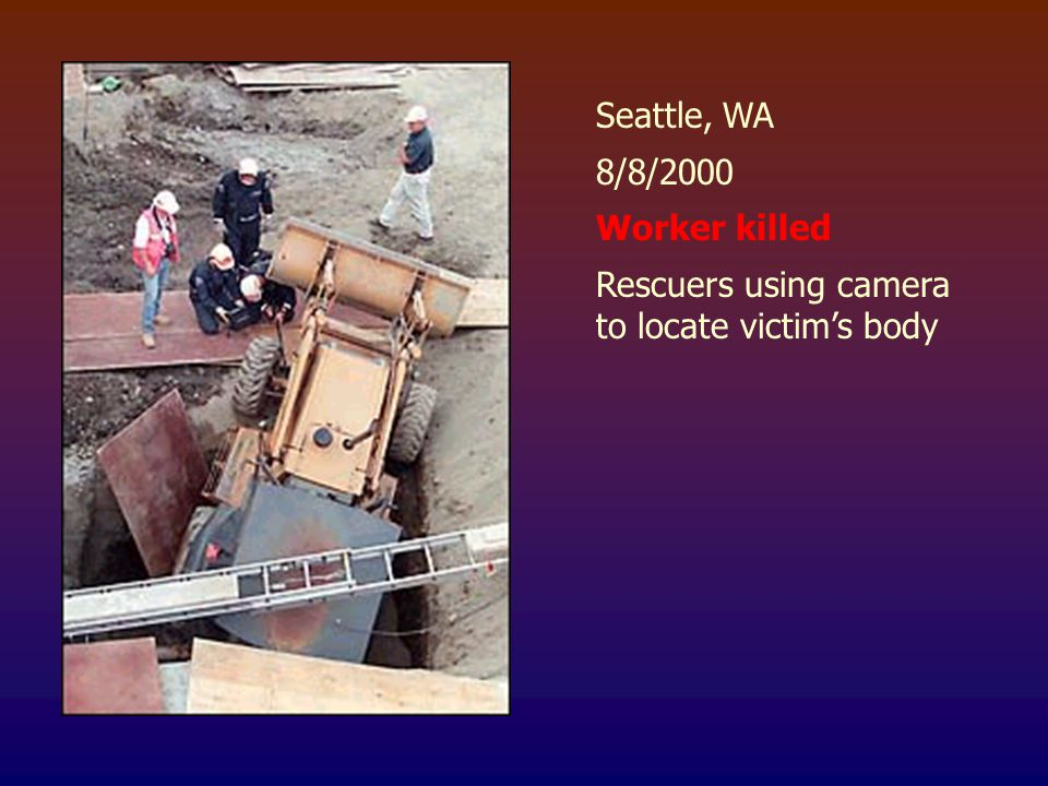 Seattle, WA 8/8/2000 Worker killed Rescuers using camera to locate victim's body