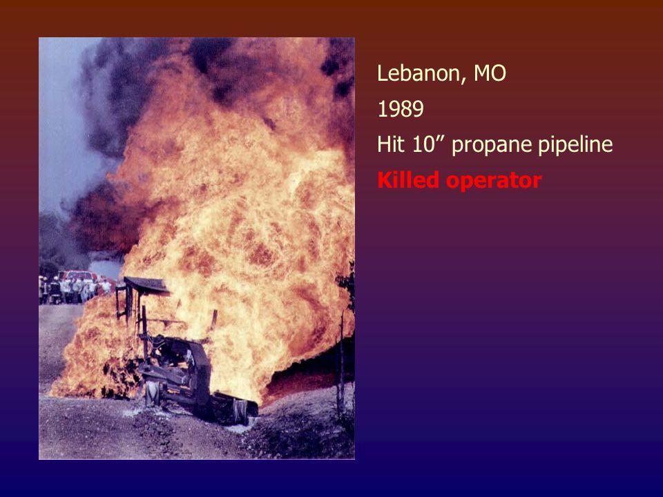 "Lebanon, MO 1989 Hit 10"" propane pipeline Killed operator"