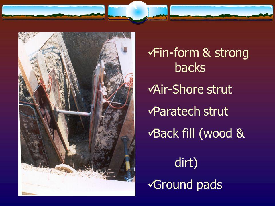 Fin-form & strong backs Air-Shore strut Paratech strut Back fill (wood & dirt) Ground pads