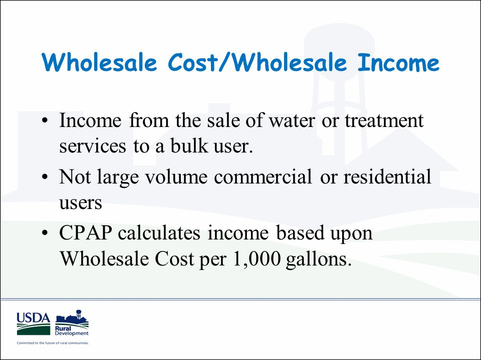 Wholesale Cost/Wholesale Income Income from the sale of water or treatment services to a bulk user.