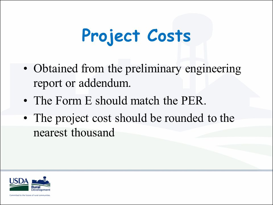 Project Costs Obtained from the preliminary engineering report or addendum.
