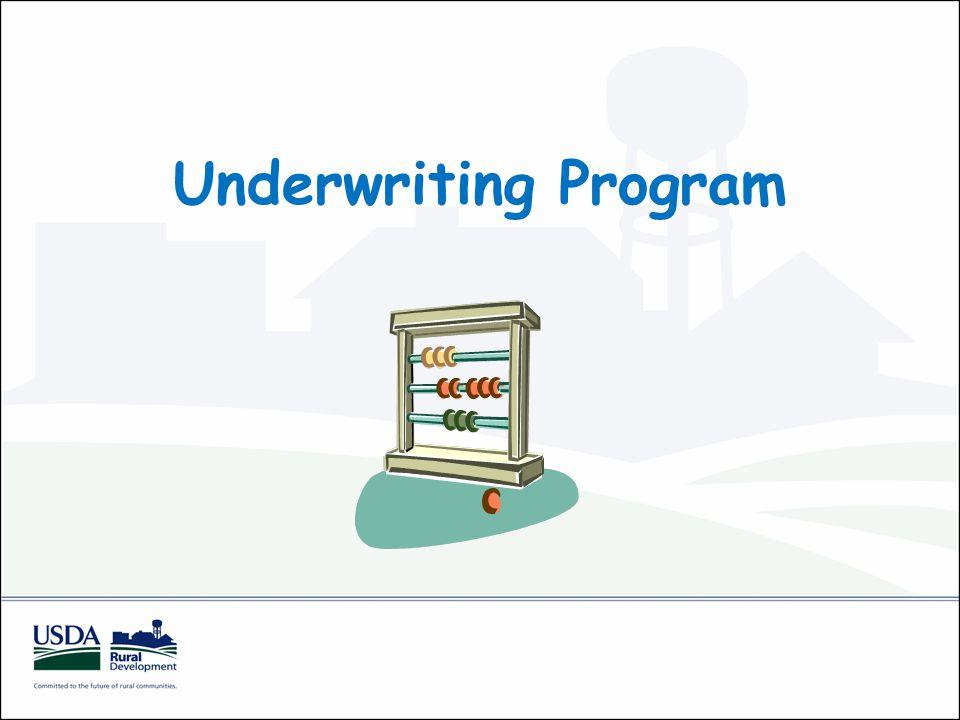Underwriting Program Calculates: USDA (Maximum Loan Amount) Total USDA Grant Needed Maximum W&W Grant Amount