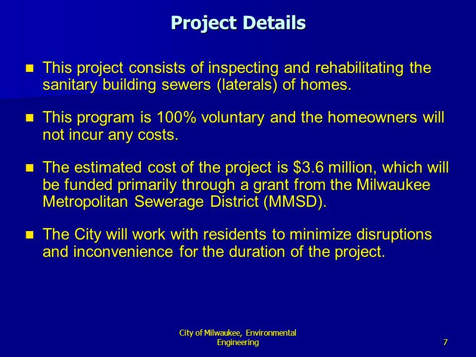 18 City of Milwaukee, Environmental Engineering Why was this method chosen.