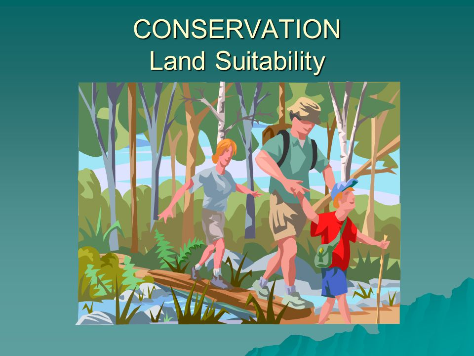 CONSERVATION Land Suitability