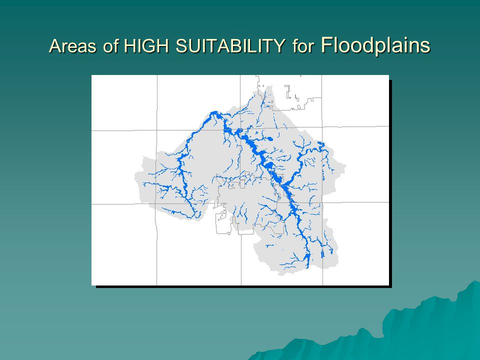 Areas of HIGH SUITABILITY for Floodplains