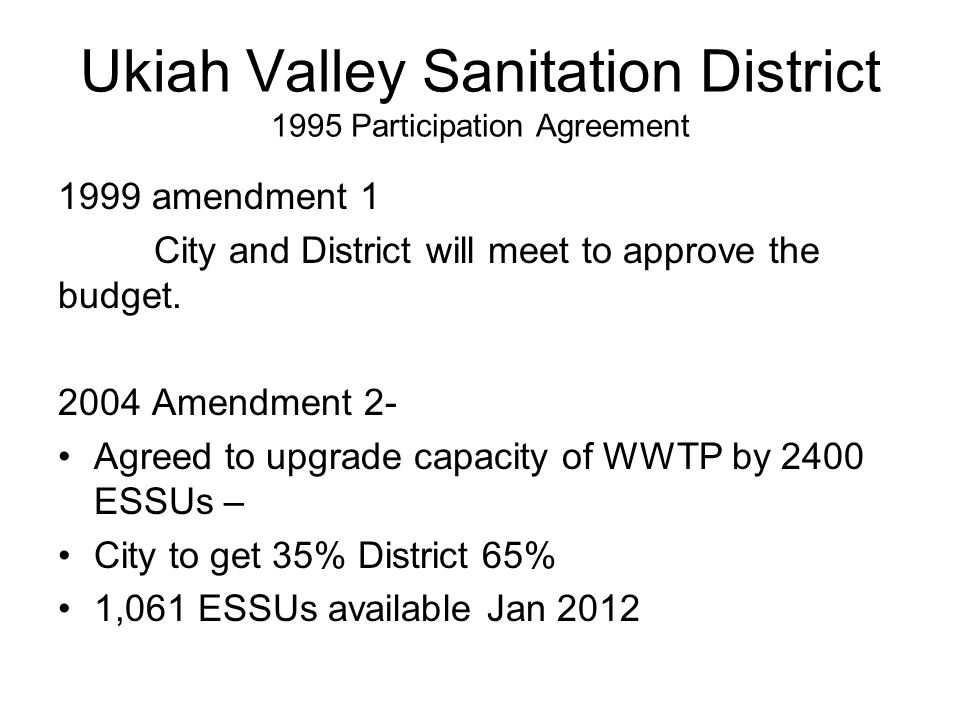 Ukiah Valley Sanitation District 1995 Participation Agreement 1999 amendment 1 City and District will meet to approve the budget.