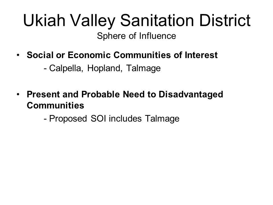 Ukiah Valley Sanitation District Sphere of Influence Social or Economic Communities of Interest - Calpella, Hopland, Talmage Present and Probable Need
