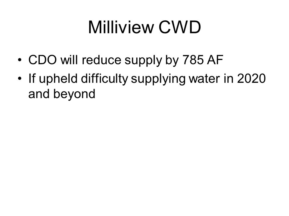 Milliview CWD CDO will reduce supply by 785 AF If upheld difficulty supplying water in 2020 and beyond