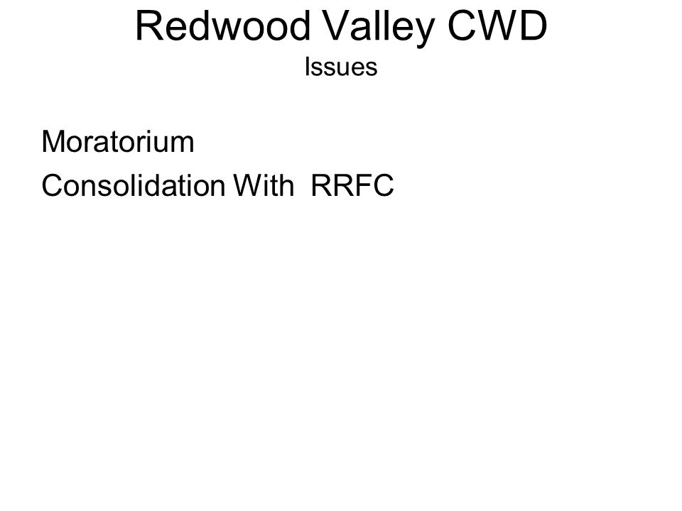 Redwood Valley CWD Issues Moratorium Consolidation With RRFC