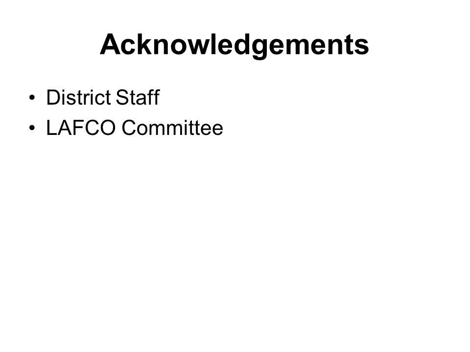Acknowledgements District Staff LAFCO Committee