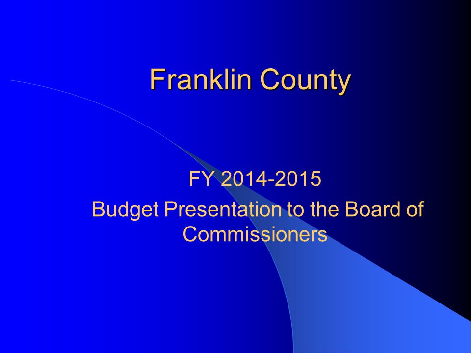 Franklin County FY 2014-2015 Budget Presentation to the Board of Commissioners
