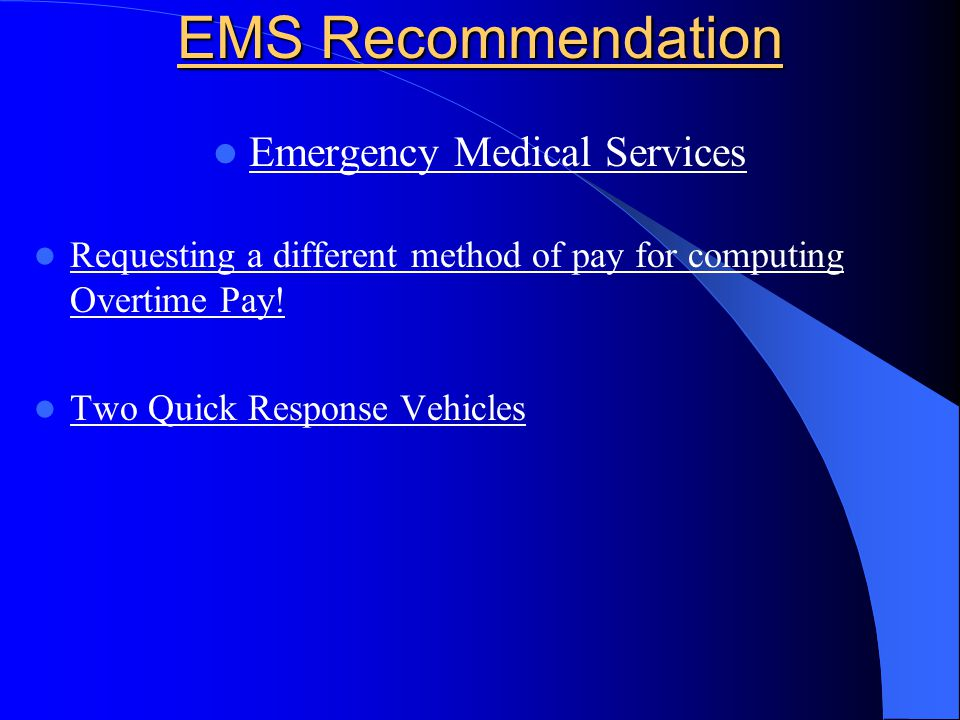 EMS Recommendation Emergency Medical Services Requesting a different method of pay for computing Overtime Pay.