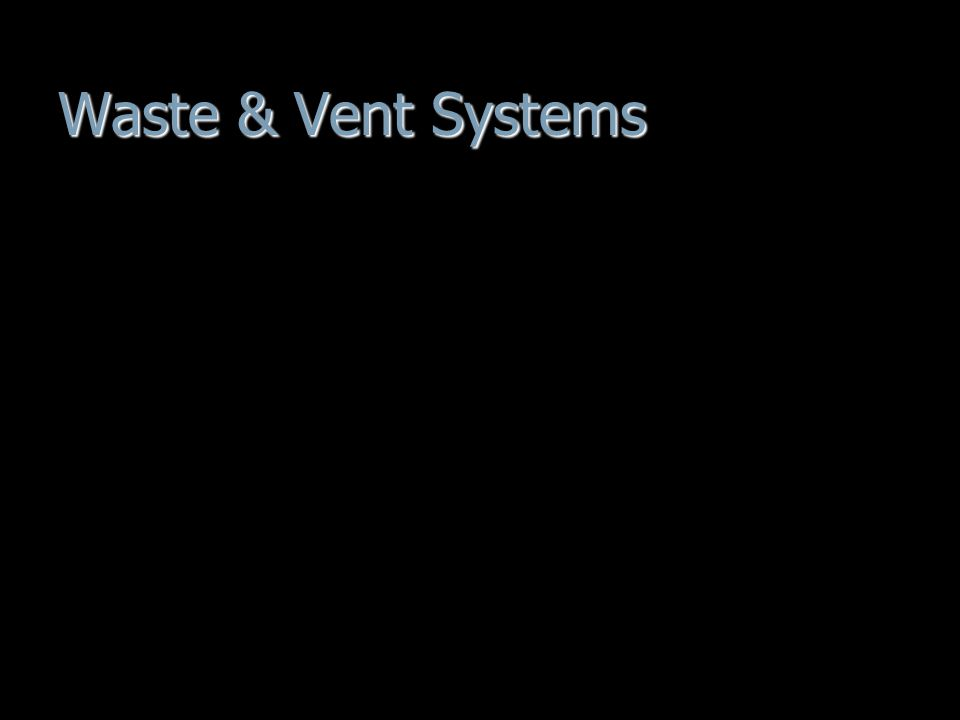 Waste & Vent Systems