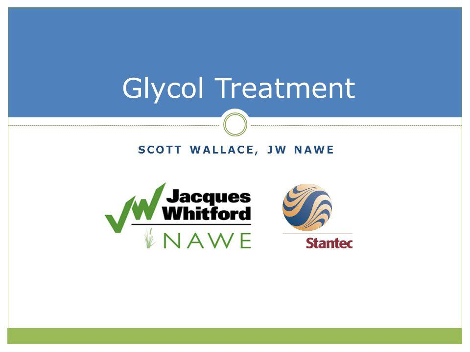 SCOTT WALLACE, JW NAWE Glycol Treatment