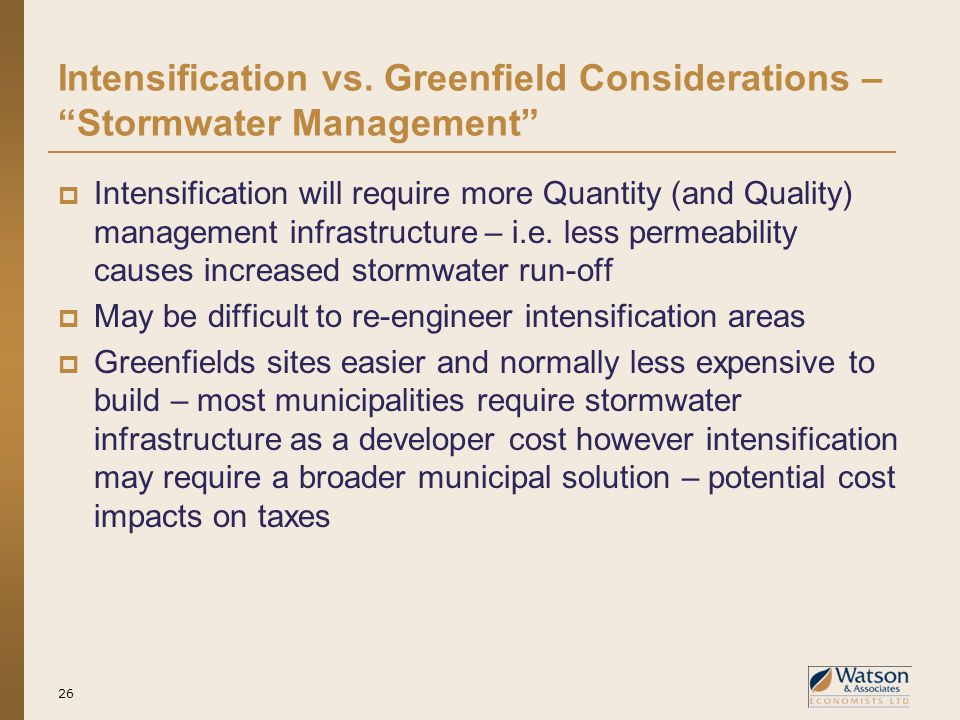 """Intensification vs. Greenfield Considerations – """"Stormwater Management""""  Intensification will require more Quantity (and Quality) management infrastr"""