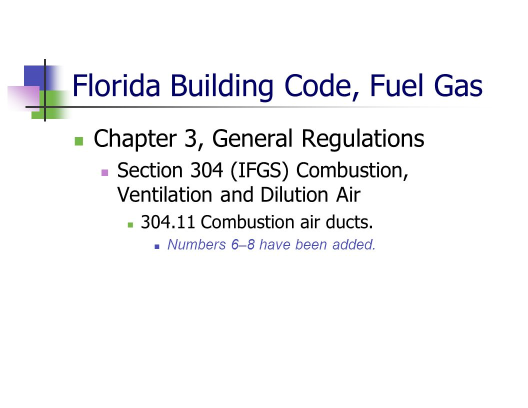 Florida Building Code, Fuel Gas Chapter 3, General Regulations Section 304 (IFGS) Combustion, Ventilation and Dilution Air 304.11 Combustion air ducts