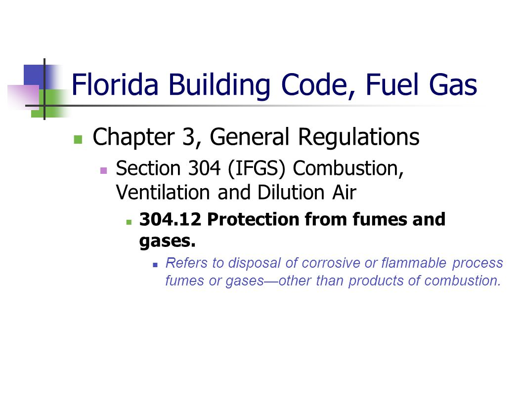 Florida Building Code, Fuel Gas Chapter 3, General Regulations Section 304 (IFGS) Combustion, Ventilation and Dilution Air 304.12 Protection from fume