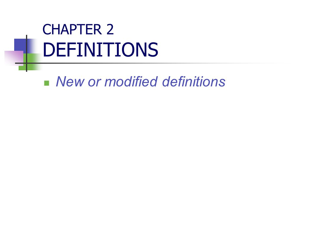 CHAPTER 2 DEFINITIONS New or modified definitions
