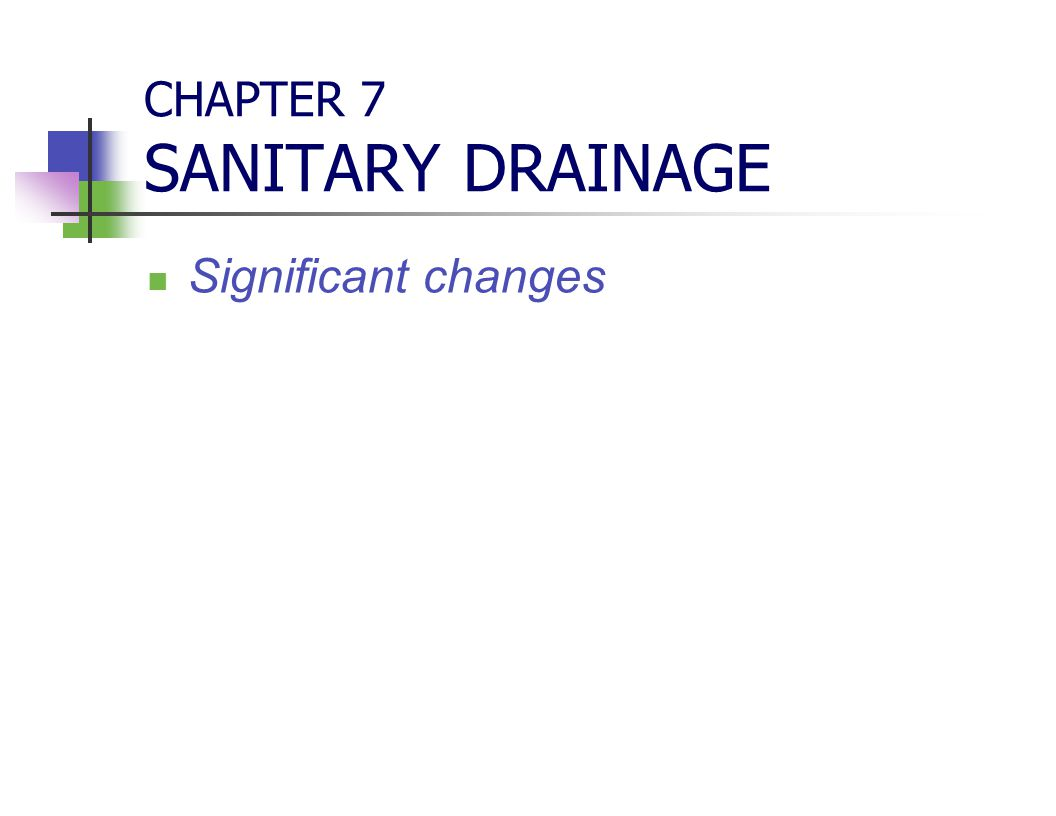 CHAPTER 7 SANITARY DRAINAGE Significant changes