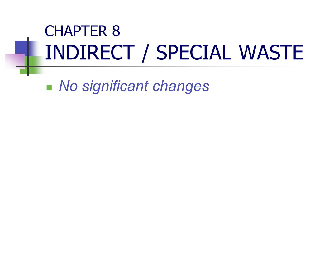 CHAPTER 8 INDIRECT / SPECIAL WASTE No significant changes
