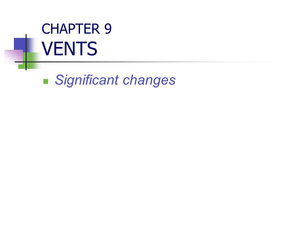 CHAPTER 9 VENTS Significant changes