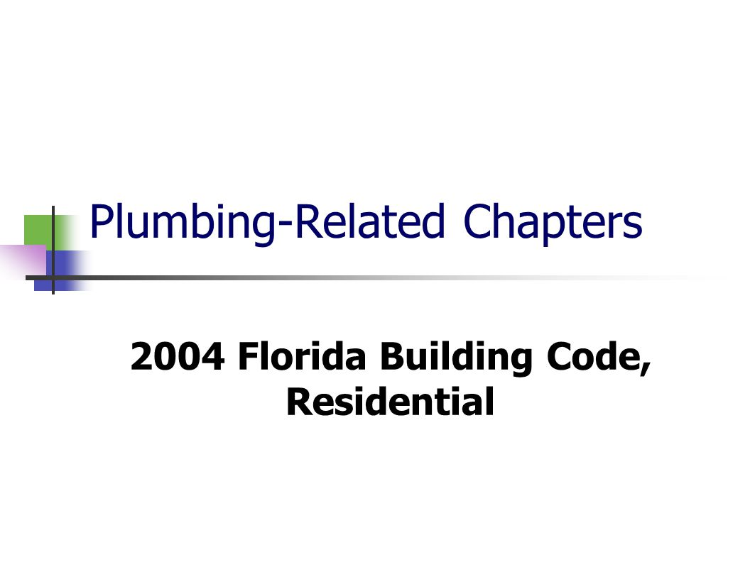 Plumbing-Related Chapters 2004 Florida Building Code, Residential