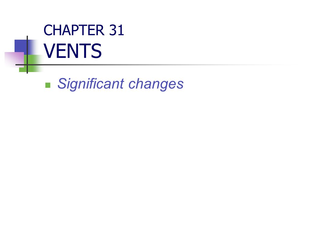 CHAPTER 31 VENTS Significant changes