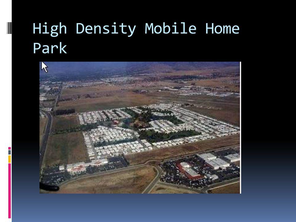 High Density Mobile Home Park