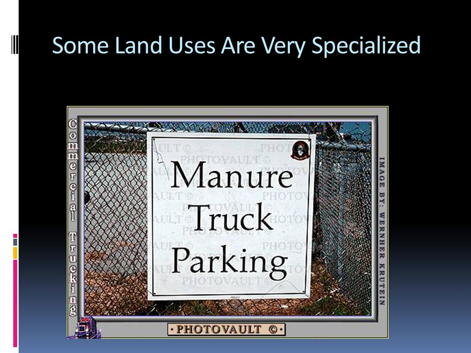 Some Land Uses Are Very Specialized