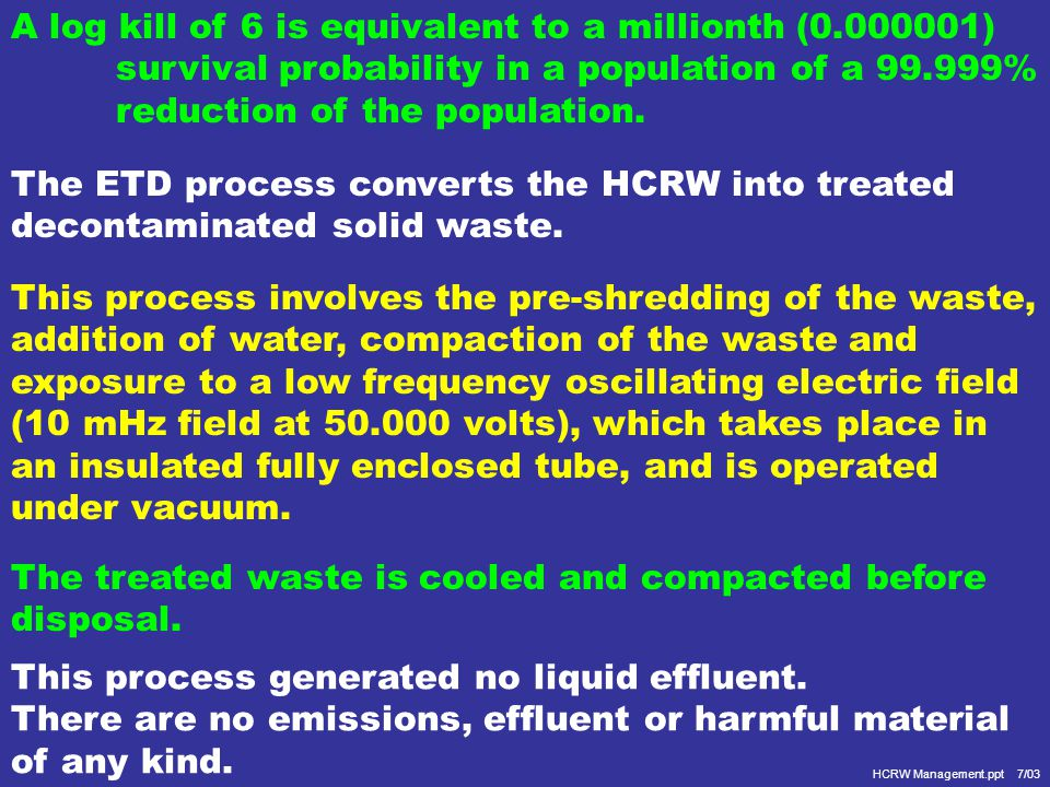 One of the new technologies based on Steam Thermal Treatment is the so-called ETD, Electro Thermal Deactivation. It uses low frequency radio waves and