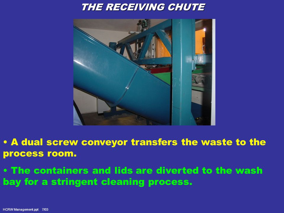 THE RECEIVING ROOM Incoming waste is received in approved Steri-Tubs.