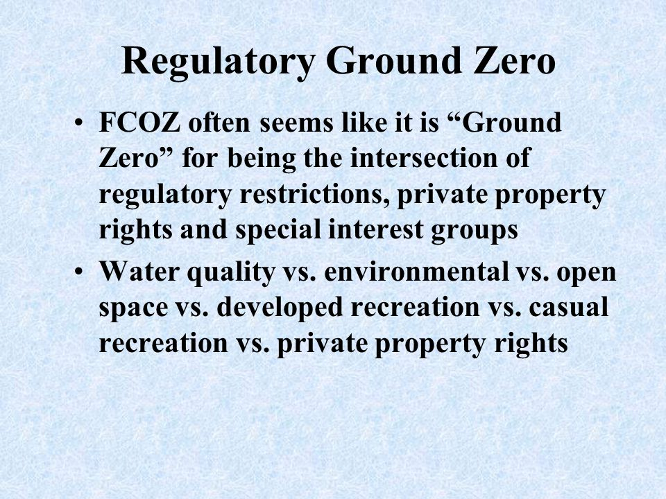 """Regulatory Ground Zero FCOZ often seems like it is """"Ground Zero"""" for being the intersection of regulatory restrictions, private property rights and sp"""