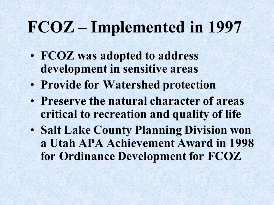 Regulatory Ground Zero FCOZ often seems like it is Ground Zero for being the intersection of regulatory restrictions, private property rights and special interest groups Water quality vs.
