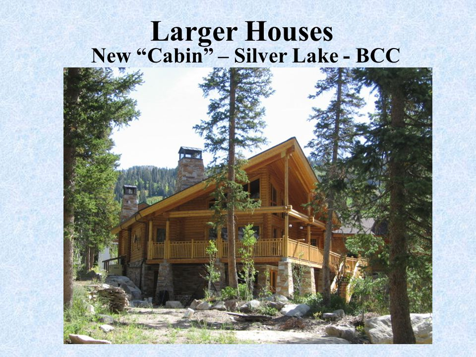 """Larger Houses New """"Cabin"""" – Silver Lake - BCC"""