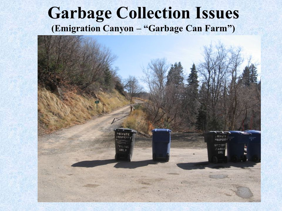 """Garbage Collection Issues (Emigration Canyon – """"Garbage Can Farm"""")"""