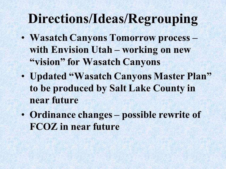 """Directions/Ideas/Regrouping Wasatch Canyons Tomorrow process – with Envision Utah – working on new """"vision"""" for Wasatch Canyons Updated """"Wasatch Canyo"""