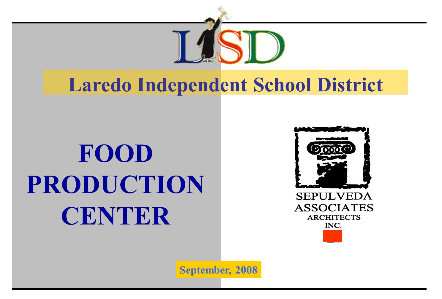 FOODPRODUCTIONCENTER Laredo Independent School District September, 2008