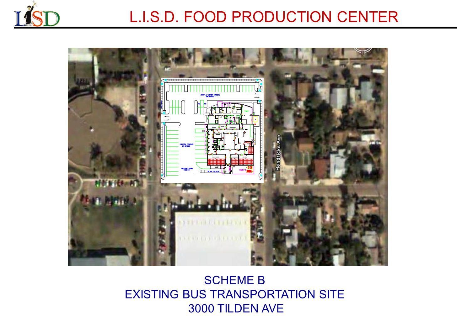 L.I.S.D. FOOD PRODUCTION CENTER SCHEME B EXISTING BUS TRANSPORTATION SITE 3000 TILDEN AVE