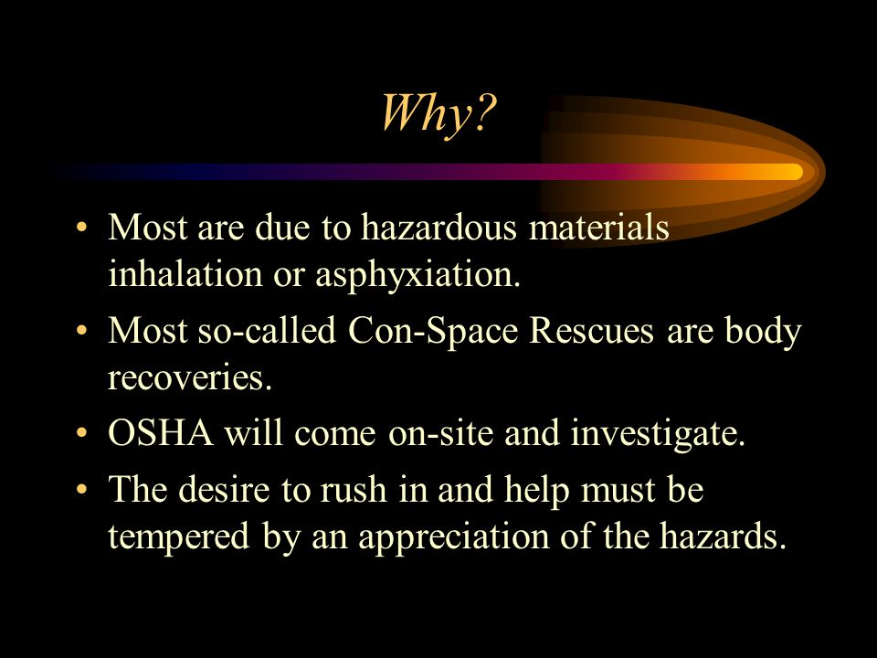 Why. Most are due to hazardous materials inhalation or asphyxiation.