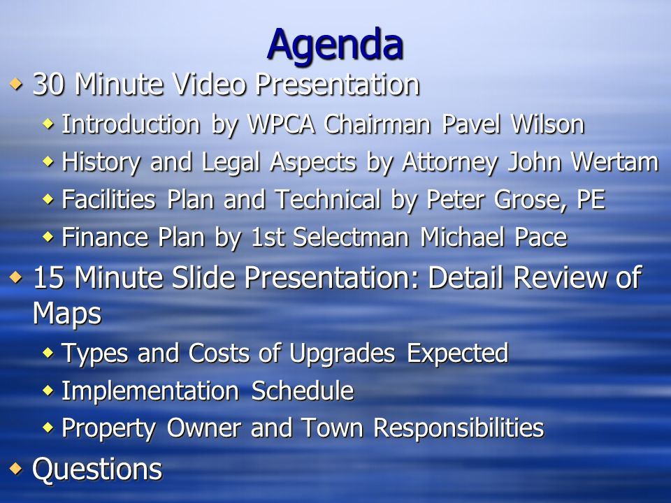 AgendaAgenda  30 Minute Video Presentation  Introduction by WPCA Chairman Pavel Wilson  History and Legal Aspects by Attorney John Wertam  Facilit