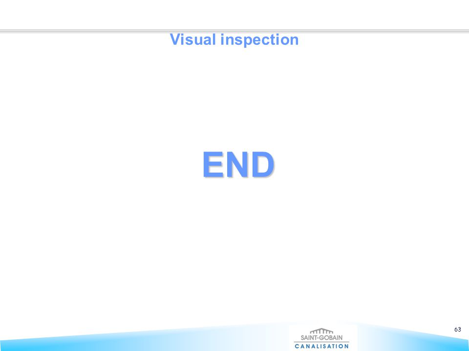 63 Visual inspection END