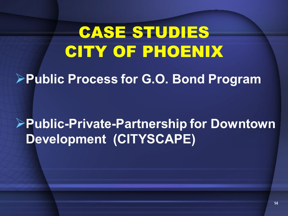 14 CASE STUDIES CITY OF PHOENIX  Public Process for G.O.