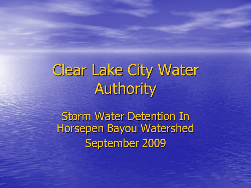 Clear Lake City Water Authority Storm Water Detention In Horsepen Bayou Watershed September 2009