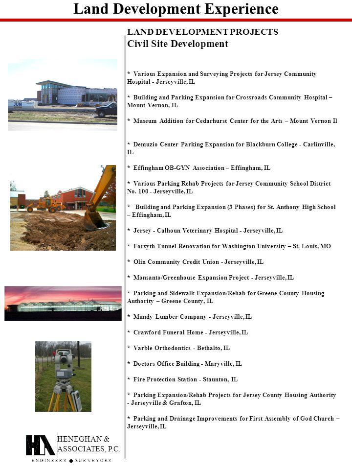 Land Development Experience HENEGHAN & ASSOCIATES, P.C.