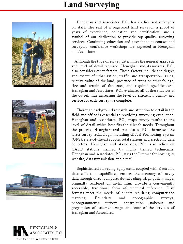 Land Surveying Heneghan and Associates, P.C., has six licensed surveyors on staff.