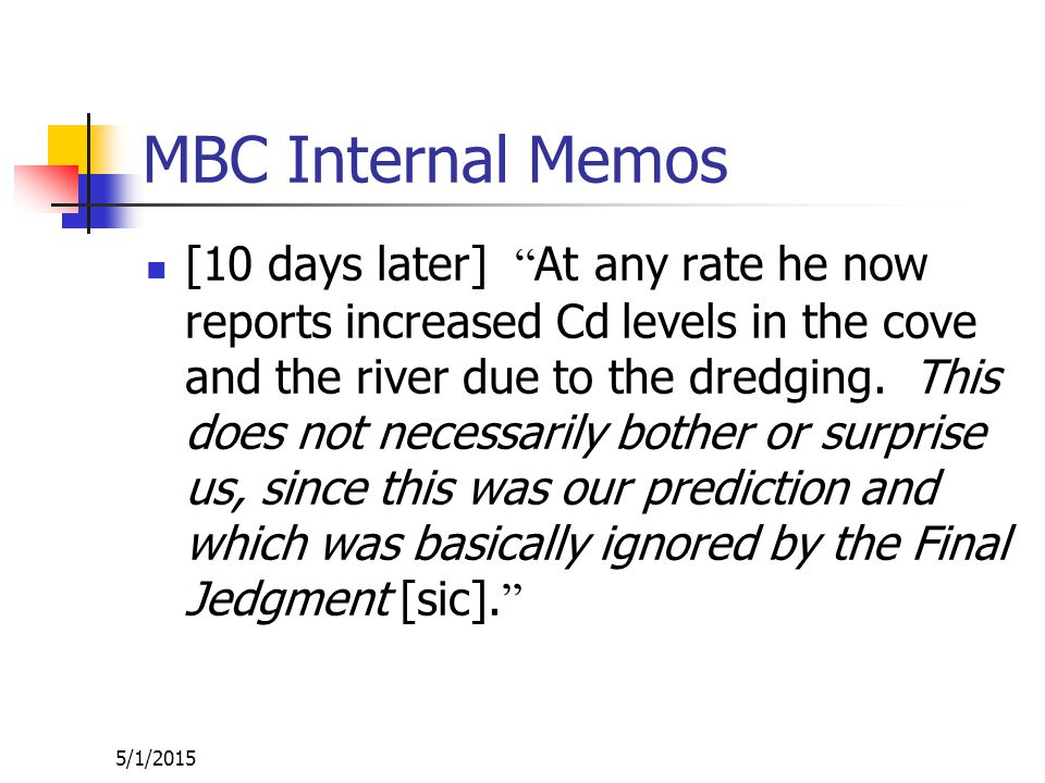 5/1/2015 MBC Internal Memos: He told Jack that he was working on a Federal grant and, as a matter of courtesy wanted us to know the Cd background level of the Hudson River is higher in many cases after the dredging than before