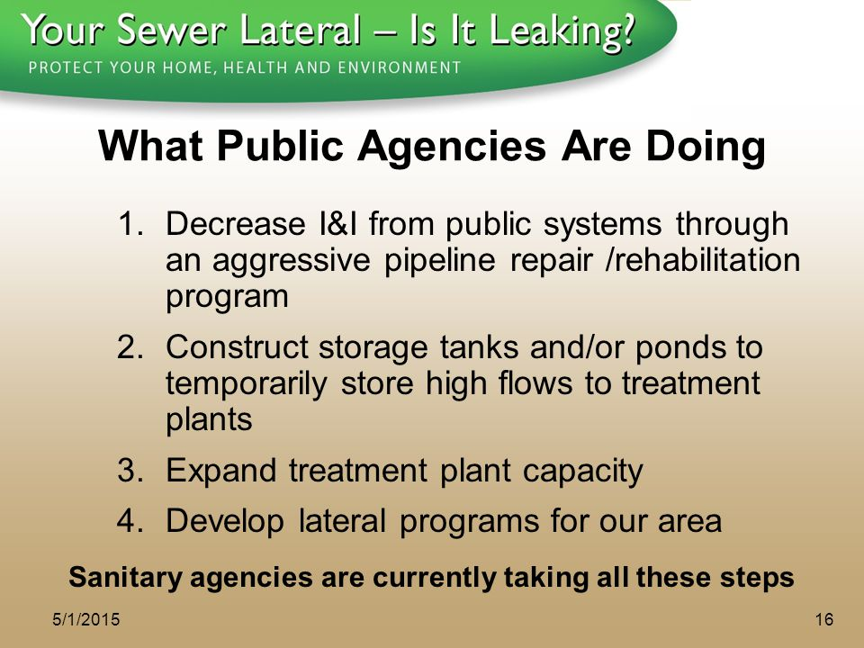 1 - 8 0 0 - S A V E - R - B A Y What Public Agencies Are Doing 1.Decrease I&I from public systems through an aggressive pipeline repair /rehabilitatio