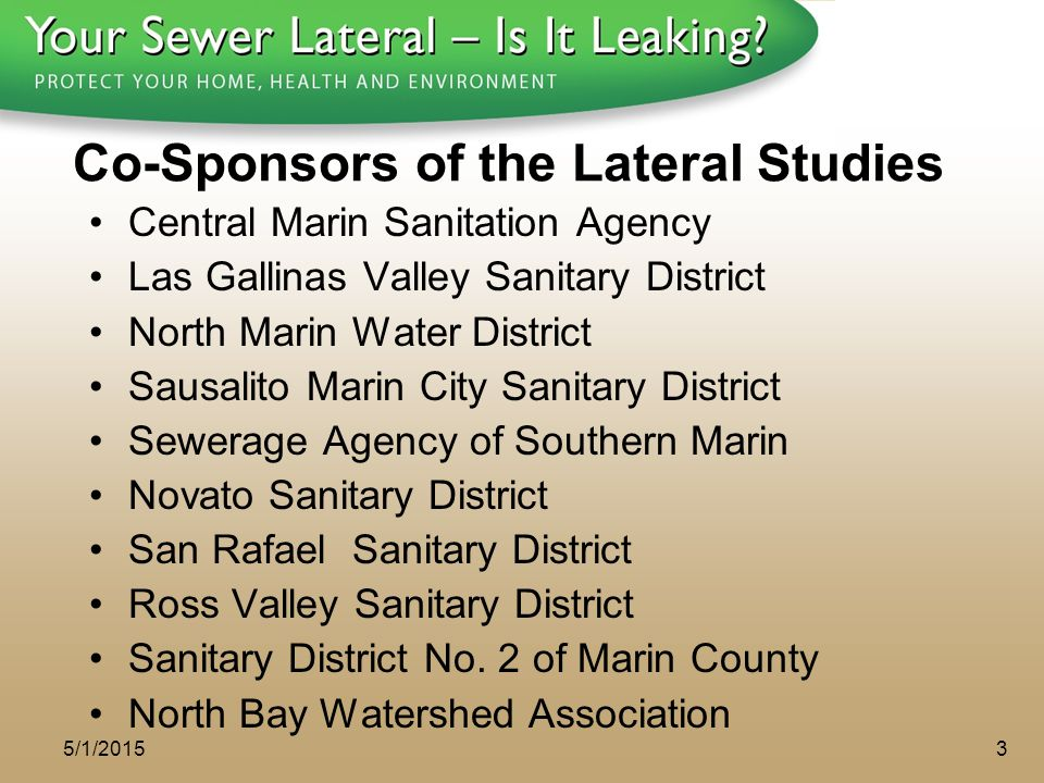 1 - 8 0 0 - S A V E - R - B A Y Co-Sponsors of the Lateral Studies Central Marin Sanitation Agency Las Gallinas Valley Sanitary District North Marin W