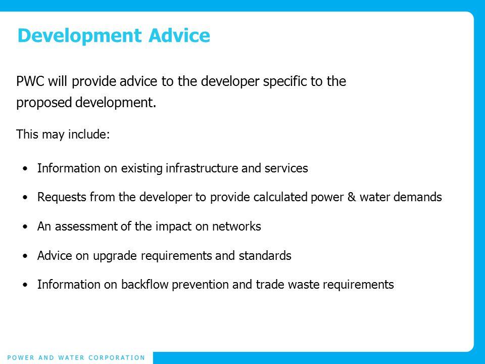 Development Advice PWC will provide advice to the developer specific to the proposed development.